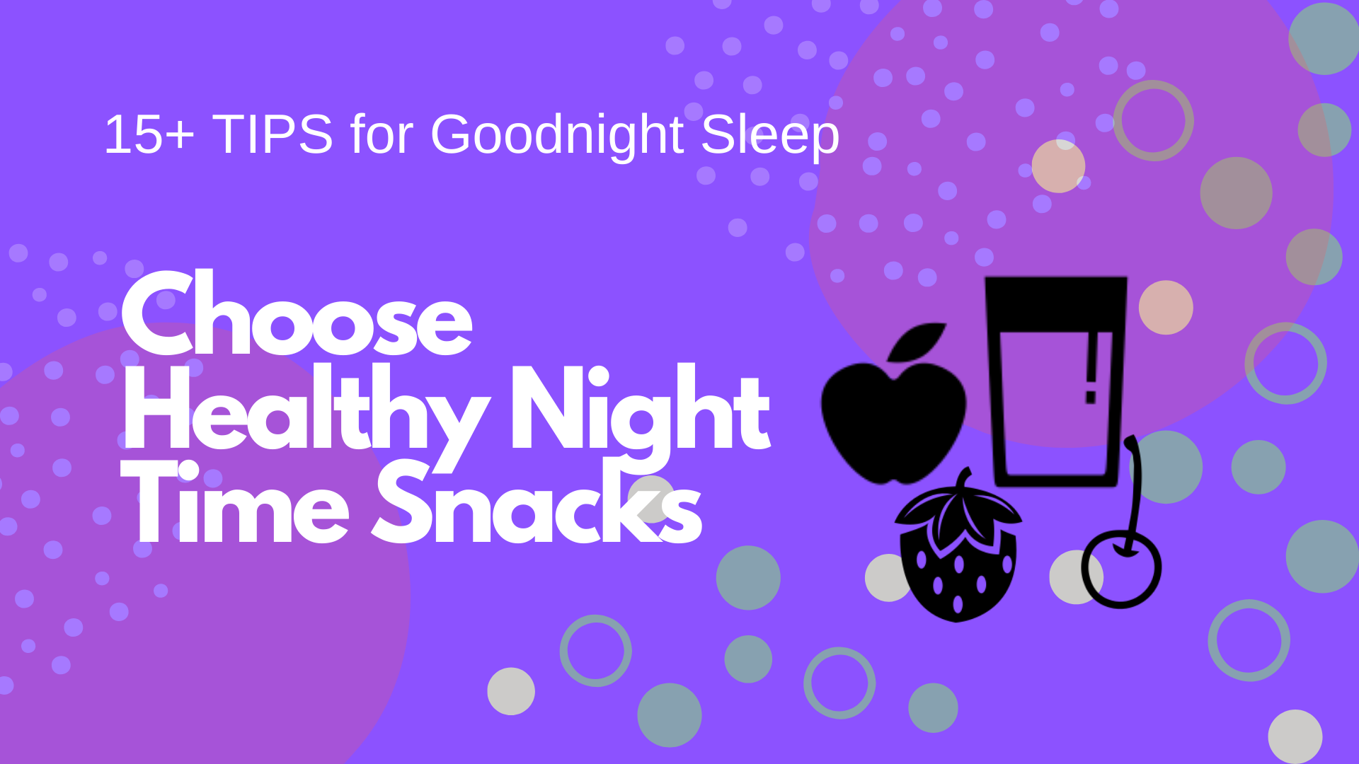 Choose Healthy Night Time Snacks